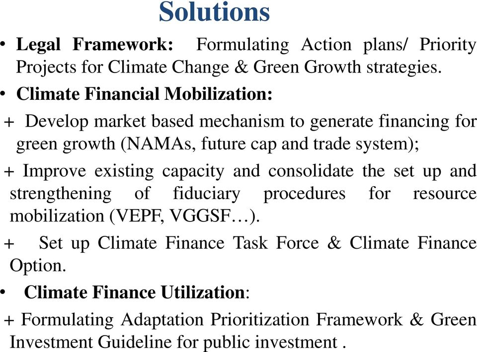 Improve existing capacity and consolidate the set up and strengthening of fiduciary procedures for resource mobilization (VEPF, VGGSF ).