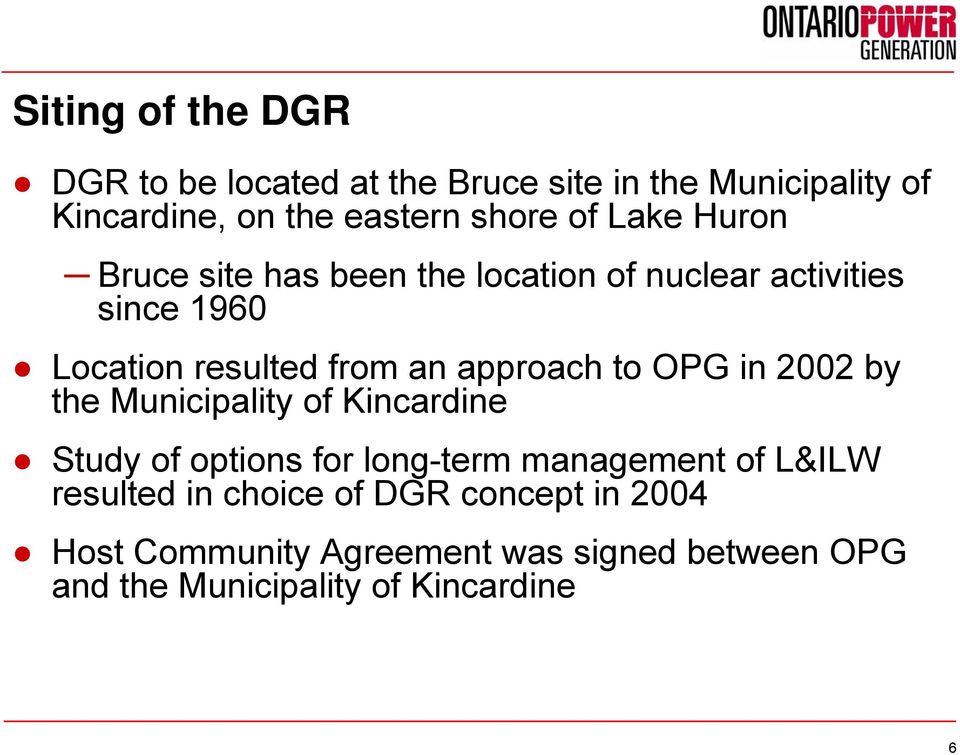 to OPG in 2002 by the Municipality of Kincardine Study of options for long-term management of L&ILW resulted in