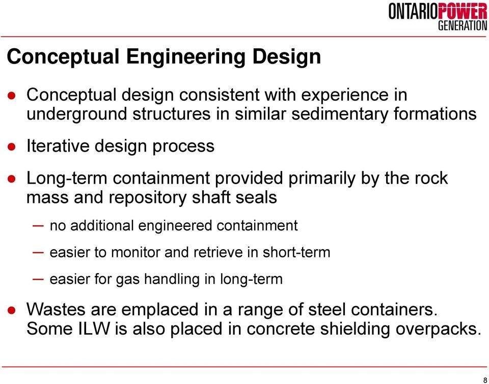 repository shaft seals no additional engineered containment easier to monitor and retrieve in short-term easier for