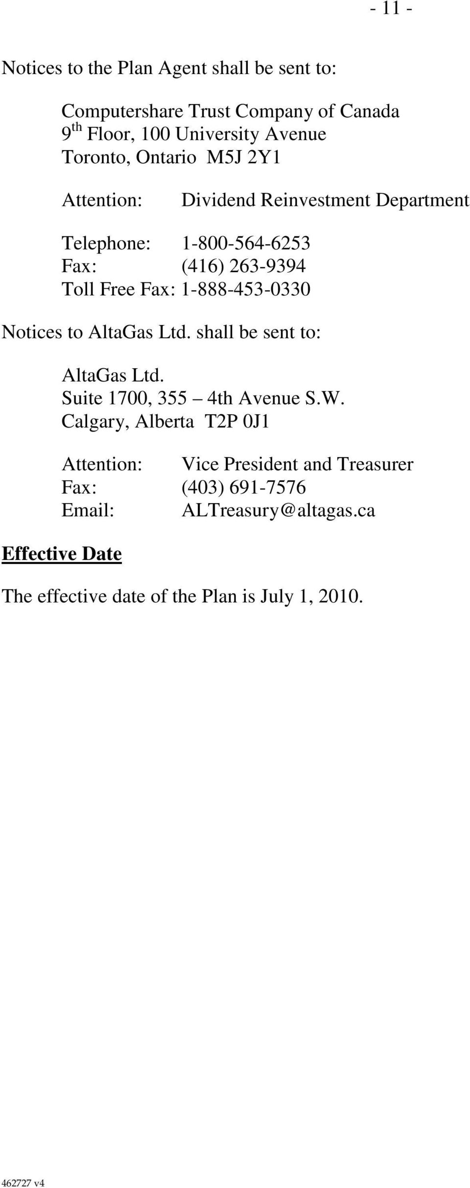 1-888-453-0330 Notices to AltaGas Ltd. shall be sent to: AltaGas Ltd. Suite 1700, 355 4th Avenue S.W.