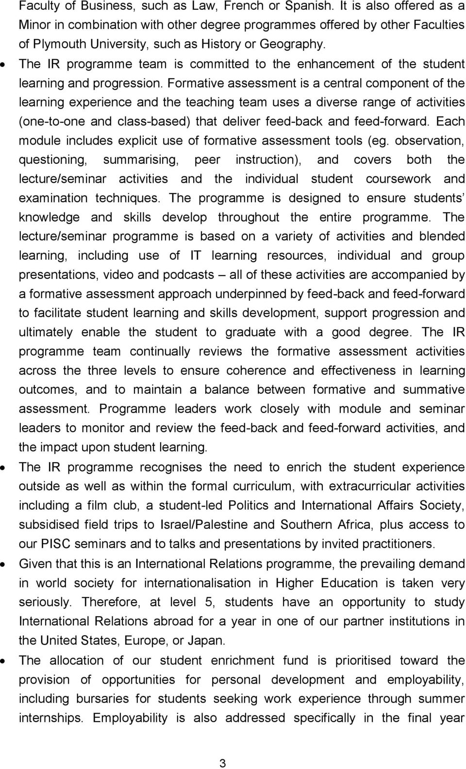 The IR programme team is committed to the enhancement of the student learning and progression.