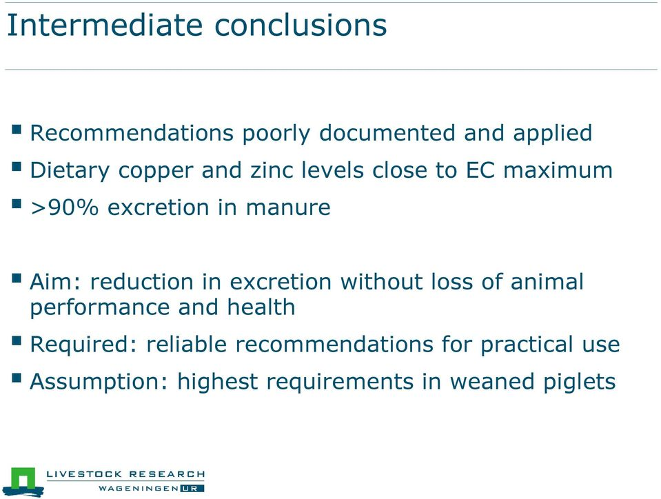 reduction in excretion without loss of animal performance and health Required: