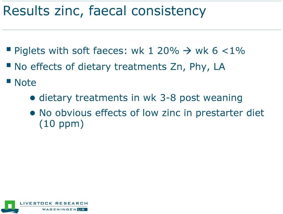 treatments Zn, Phy, LA Note dietary treatments in wk 3-8