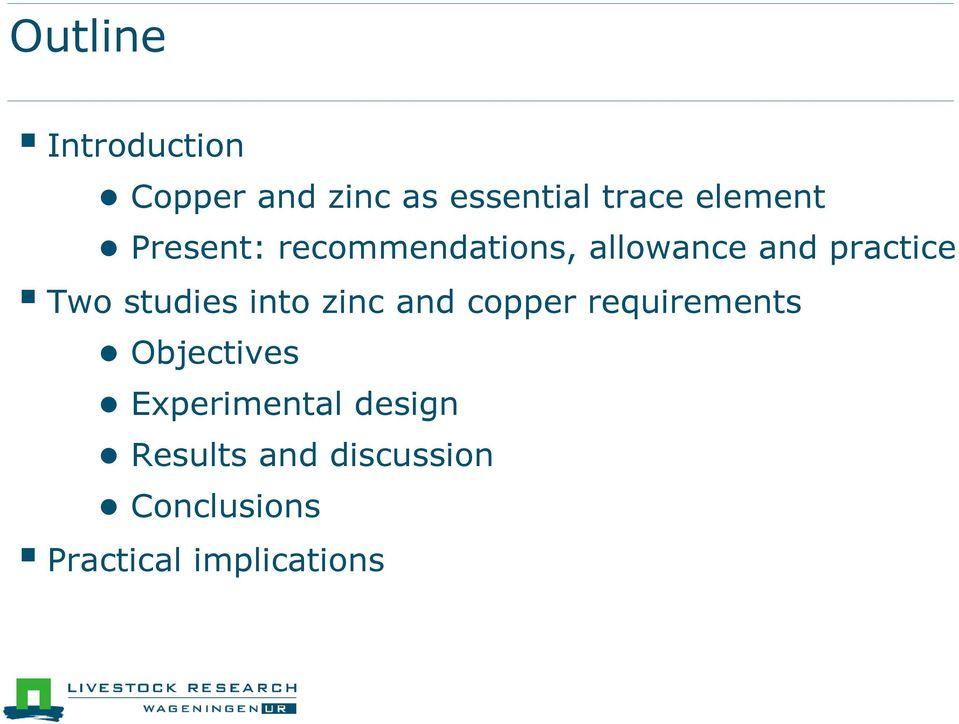 studies into zinc and copper requirements Objectives