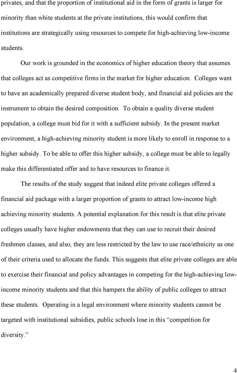 Our work is grounded in the economics of higher education theory that assumes that colleges act as competitive firms in the market for higher education.