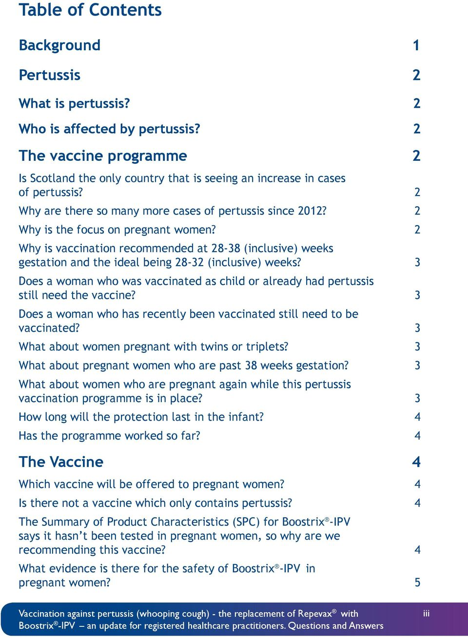 2 Why is vaccination recommended at 28-38 (inclusive) weeks gestation and the ideal being 28-32 (inclusive) weeks?