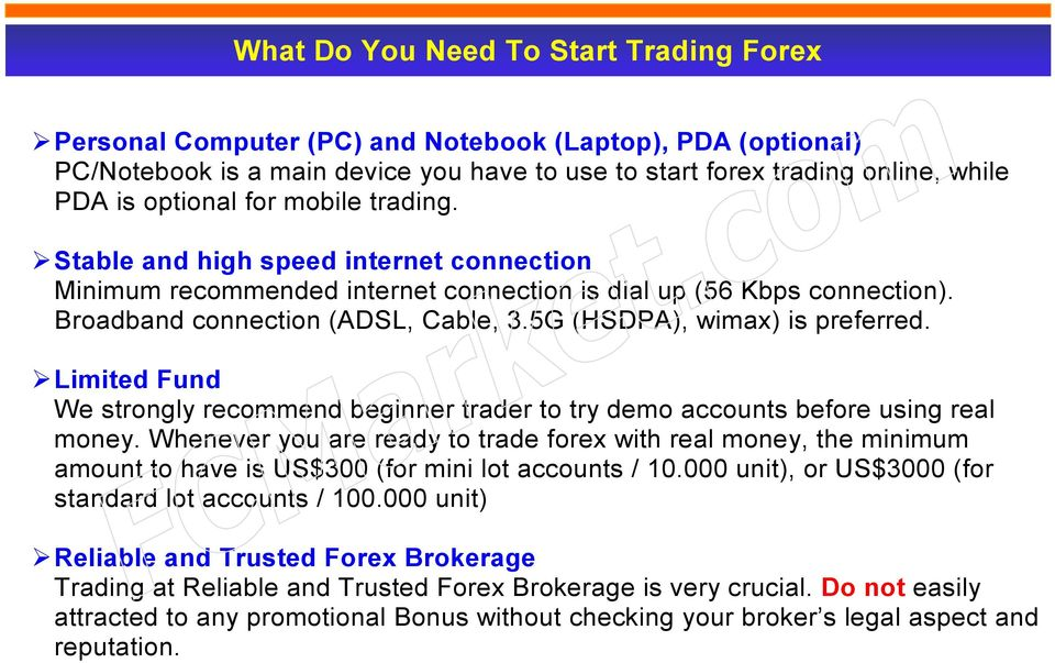5G (HSDPA), wimax) is preferred. Limited Fund We strongly recommend beginner trader to try demo accounts before using real money.
