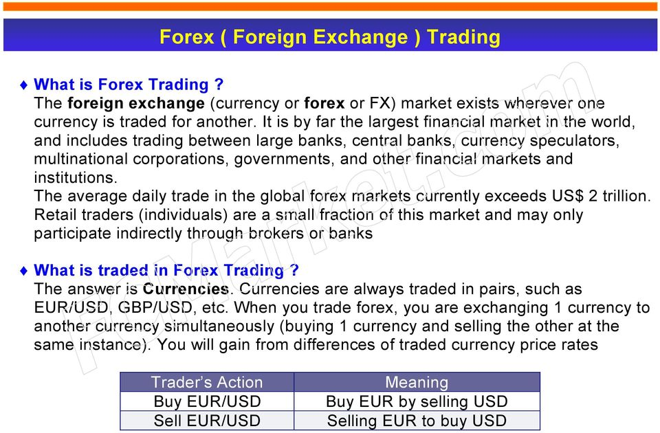 markets and institutions. The average daily trade in the global forex markets currently exceeds US$ 2 trillion.