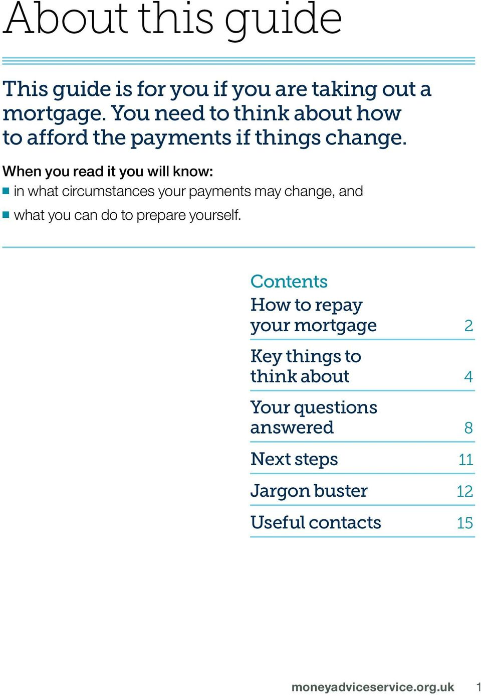 When you read it you will know: in what circumstances your payments may change, and what you can do to