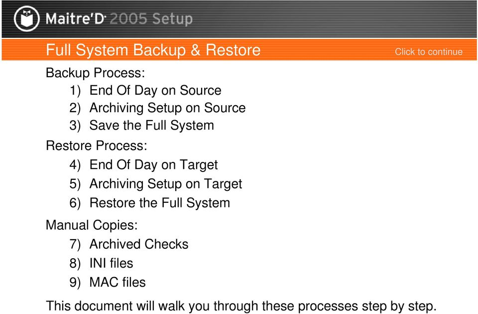 Target 5) Archiving Setup on Target 6) Restore the Full System Manual Copies: 7) Archived