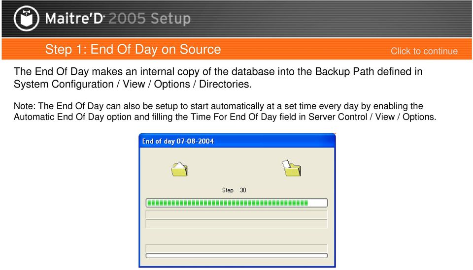 Note: The End Of Day can also be setup to start automatically at a set time every day by