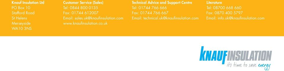 Fax: 01744 766 667 Fax: 0870 400 5797 St Helens Email: sales.uk@knaufinsulation.