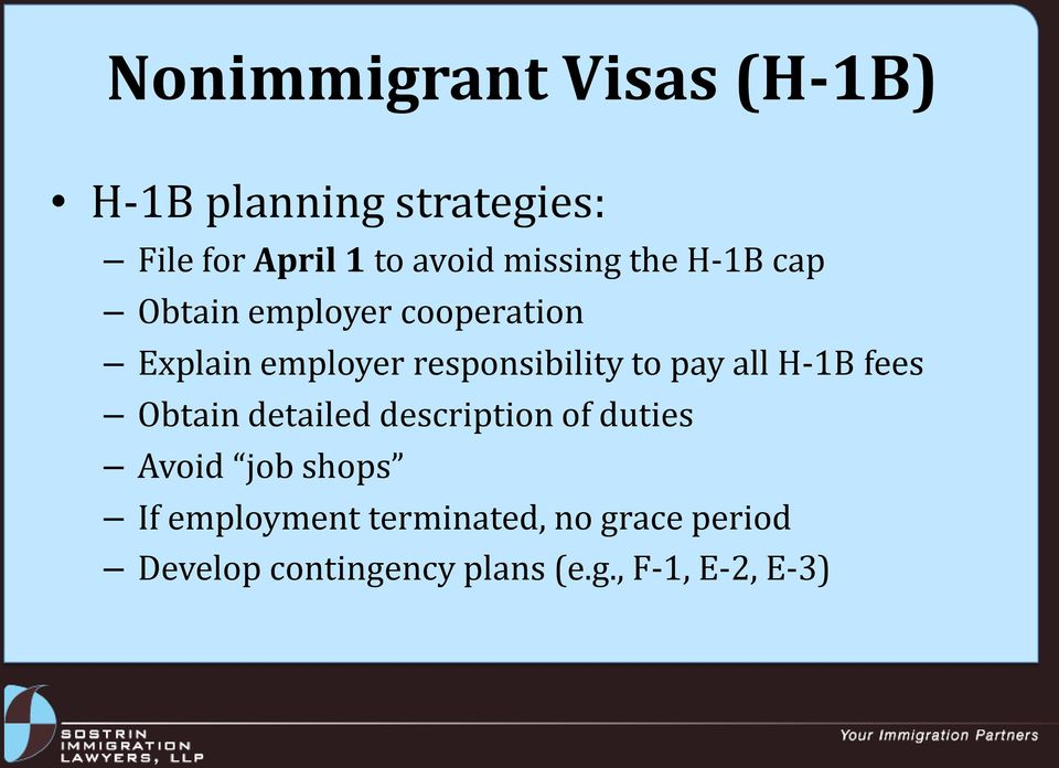 to pay all H-1B fees Obtain detailed description of duties Avoid job shops If