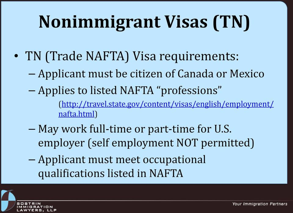 gov/content/visas/english/employment/ nafta.html) May work full-time or part-time for U.S.