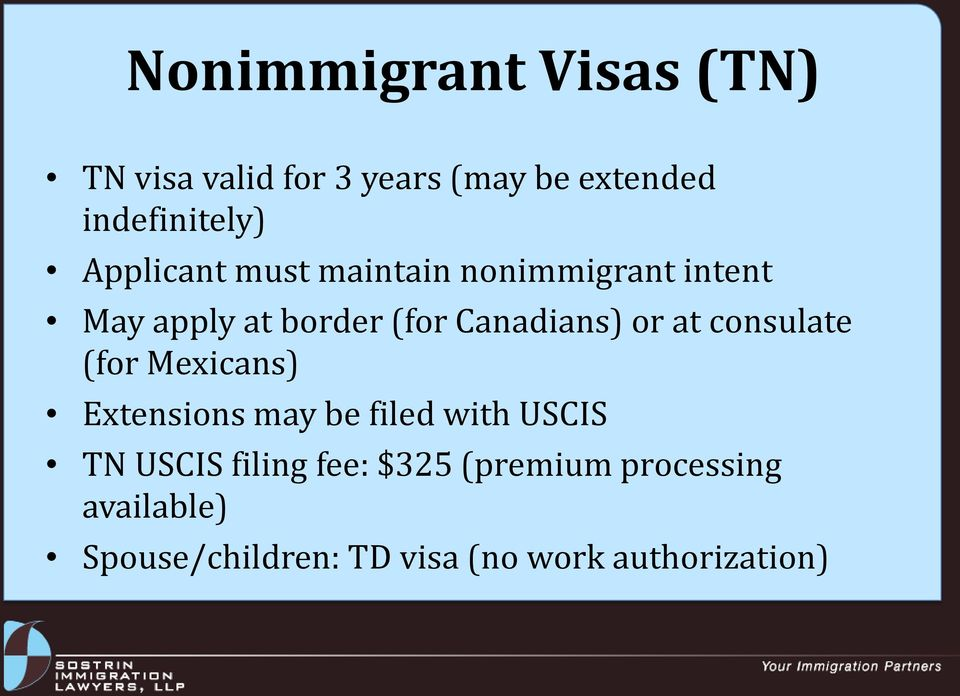 at consulate (for Mexicans) Extensions may be filed with USCIS TN USCIS filing