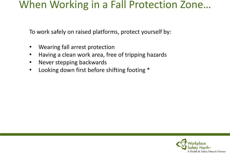 protection Having a clean work area, free of tripping hazards
