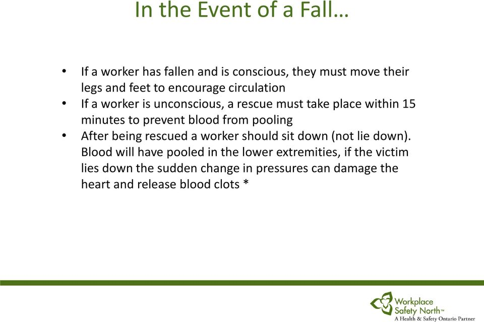 blood from pooling After being rescued a worker should sit down (not lie down).