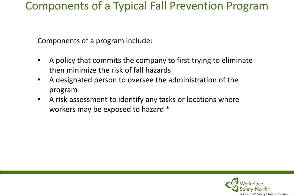 of fall hazards A designated person to oversee the administration of the program A