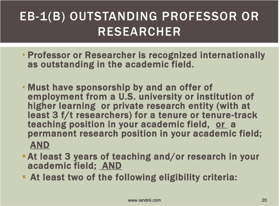university or institution of higher learning or private research entity (with at least 3 f/t researchers) for a tenure or tenure-track teaching
