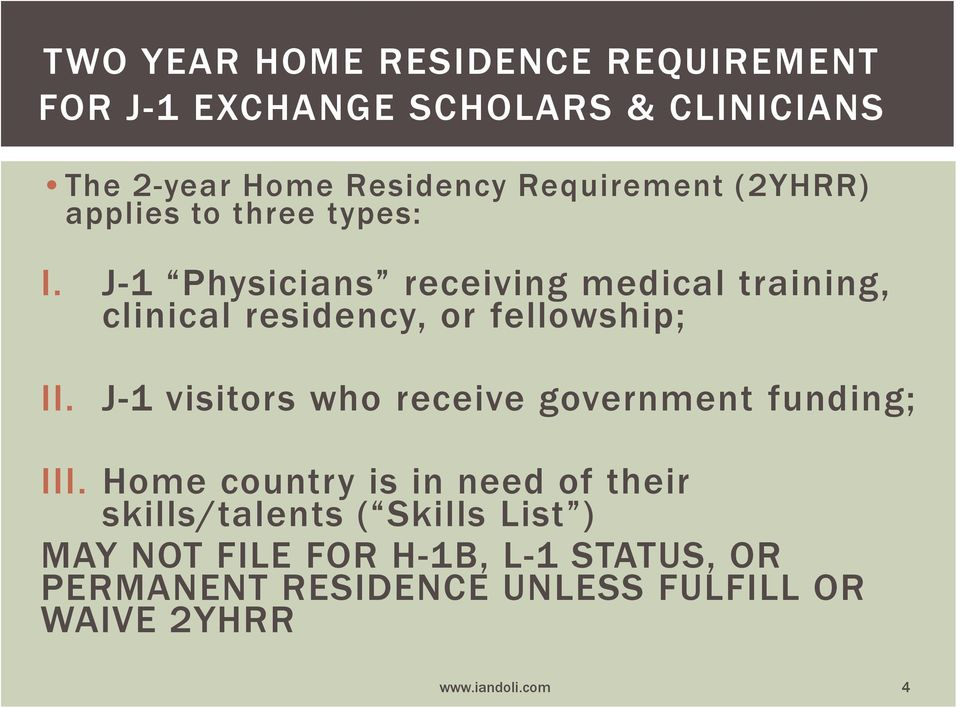 J-1 Physicians receiving medical training, clinical residency, or fellowship; II.