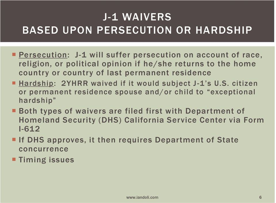 citizen or permanent residence spouse and/or child to exceptional hardship Both types of waivers are filed first with Department of Homeland