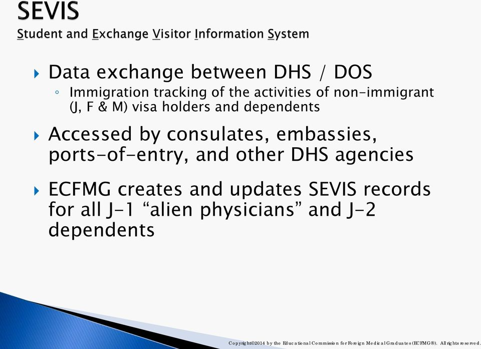 agencies ECFMG creates and updates SEVIS records for all J-1 alien physicians and J-2 dependents