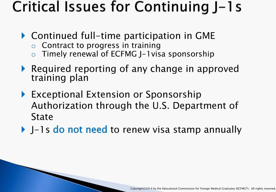 Sponsorship Authorization through the U.S. Department of State J-1s do not need to renew visa stamp