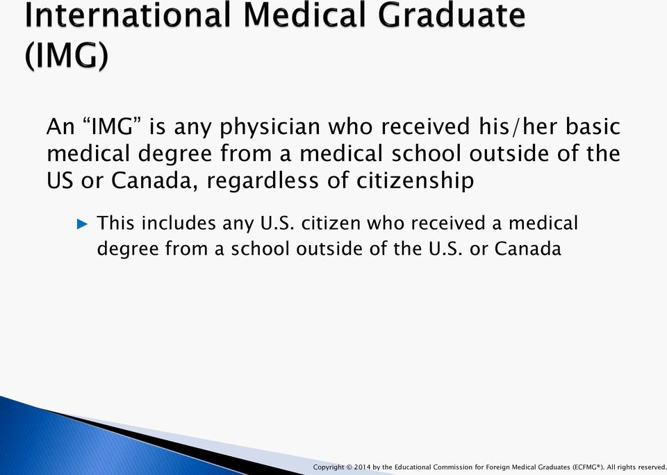 S. or Canada Copyright 2014 by the Educational Commission for Foreign Medical Graduates