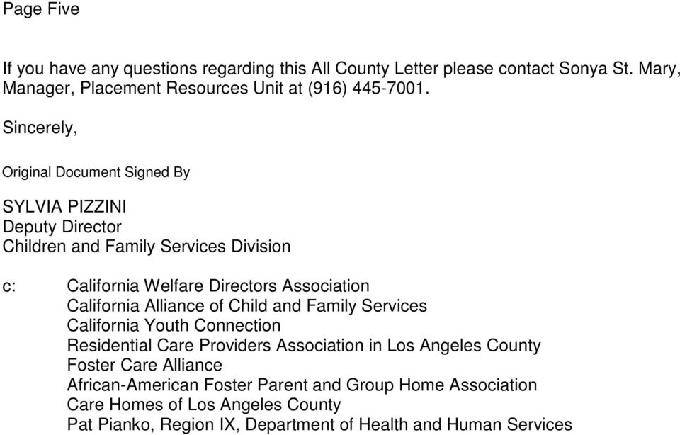 Sincerely, SYLVIA PIZZINI Deputy Director Children and Family Services Division c: California Welfare Directors Association California Alliance of