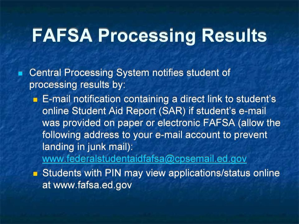 provided on paper or electronic FAFSA (allow the following address to your e-mail account to prevent landing in