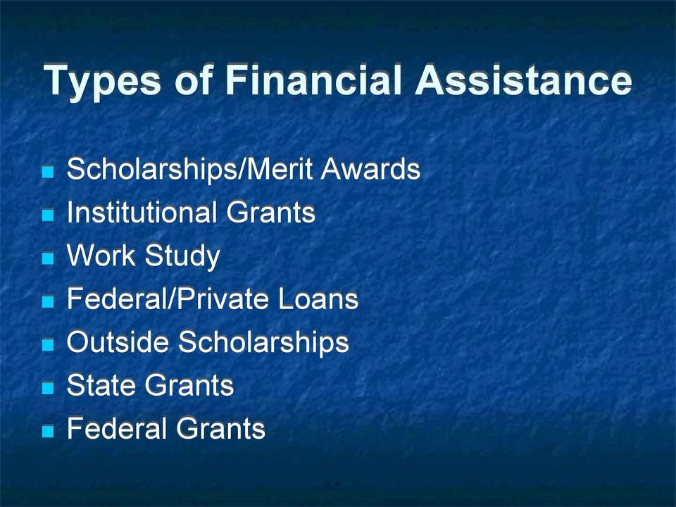 Grants Work Study Federal/Private Loans