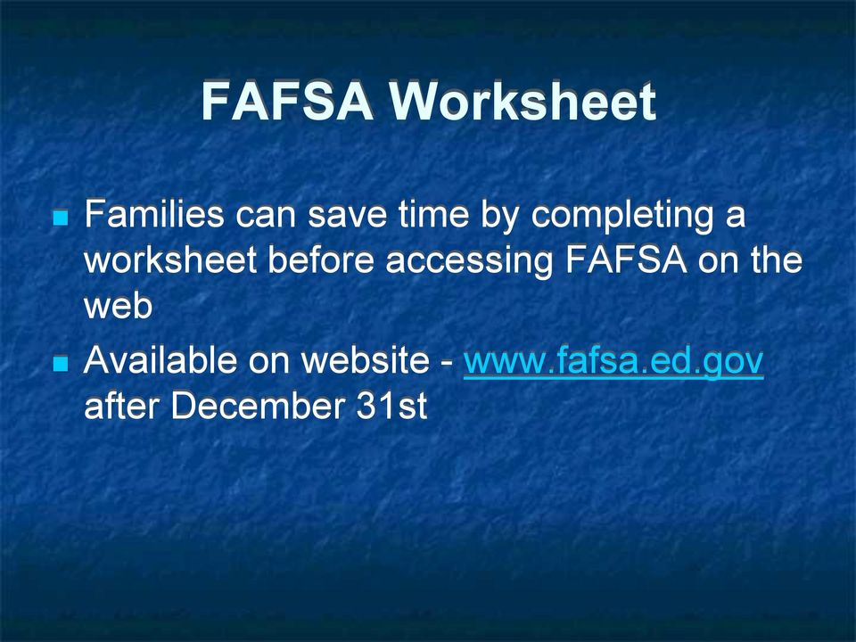 accessing FAFSA on the web Available on