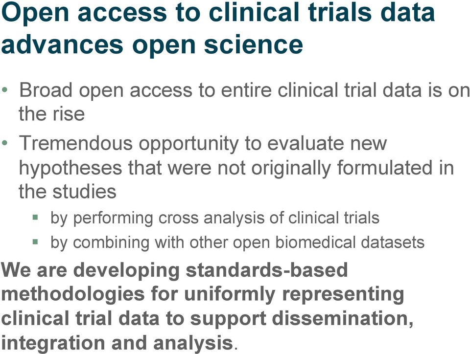 performing cross analysis of clinical trials by combining with other open biomedical datasets We are developing