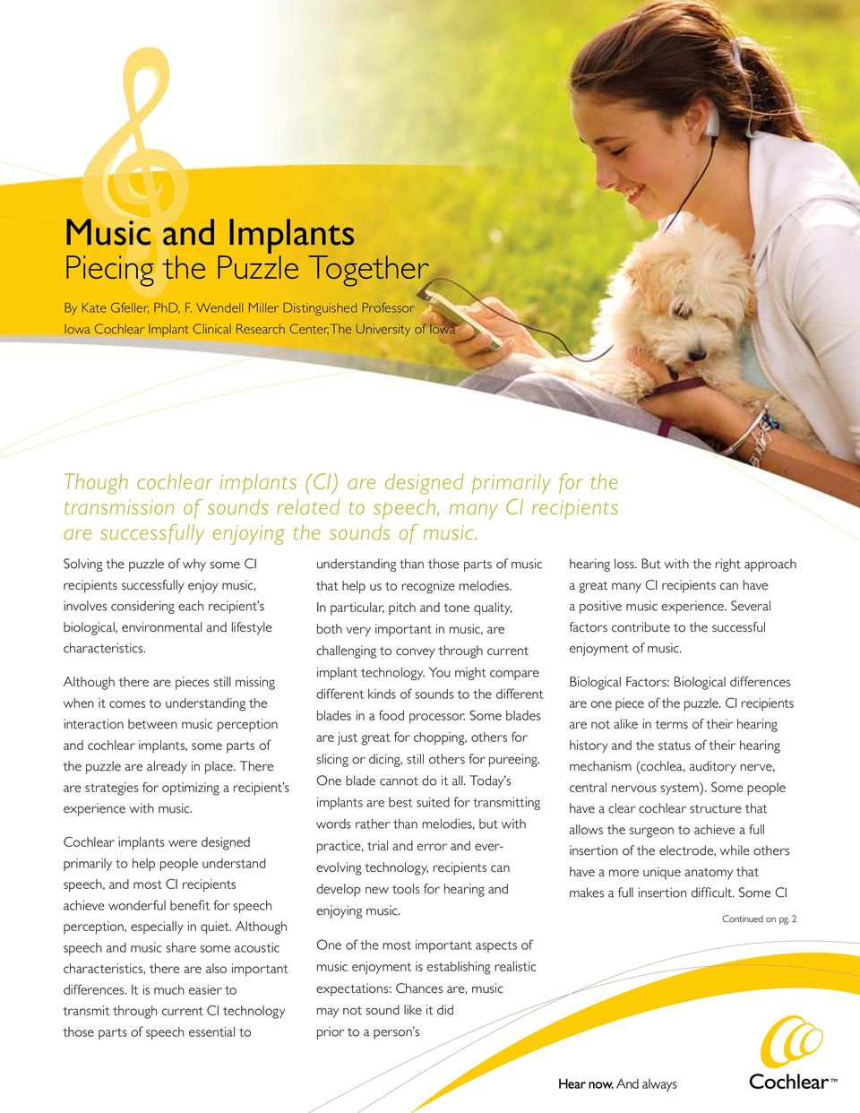 related to speech, many CI recipients are successfully enjoying the sounds of music.