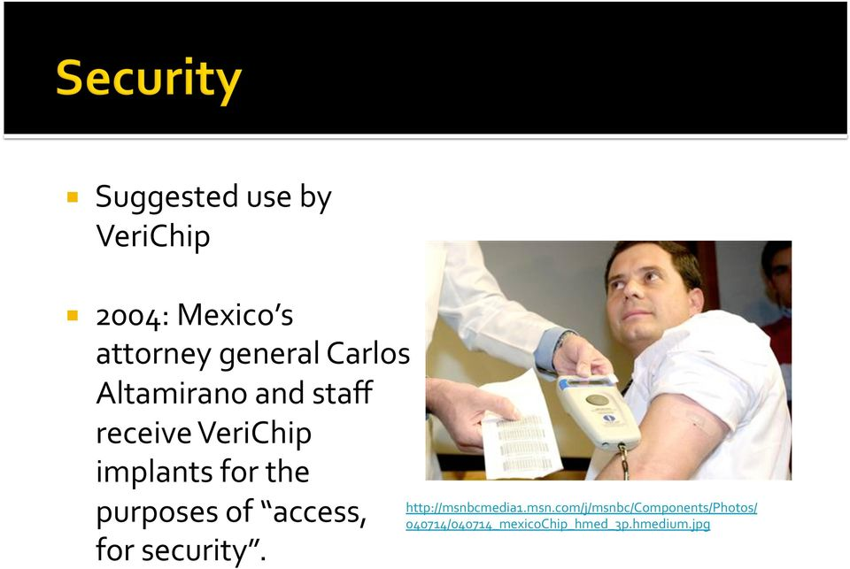 purposes of access, for security. http://msnb