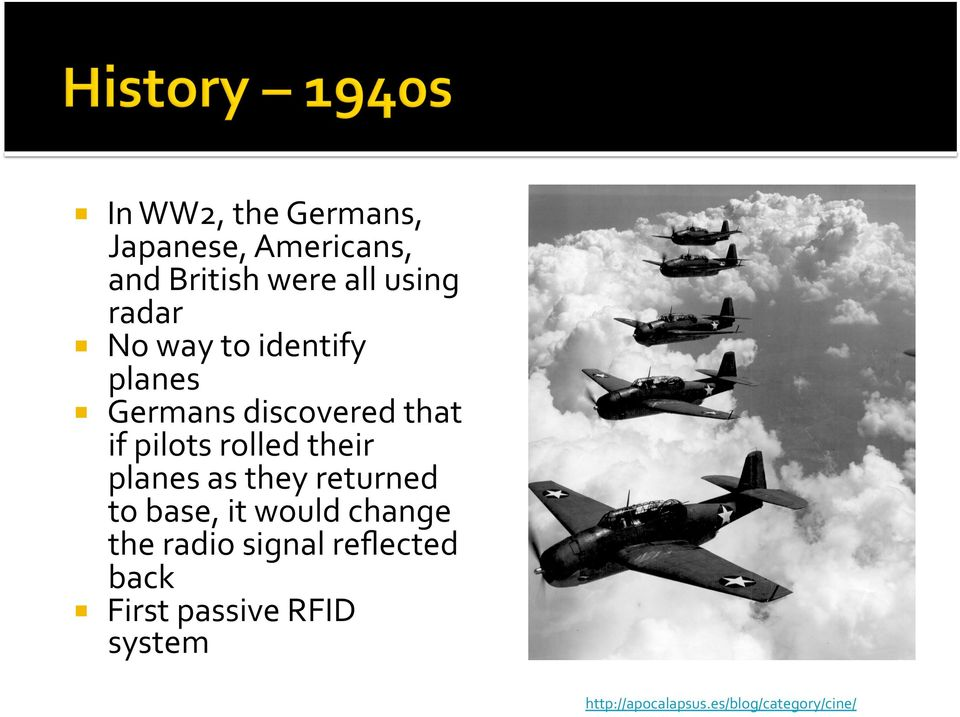 their planes as they returned to base, it would change the radio signal