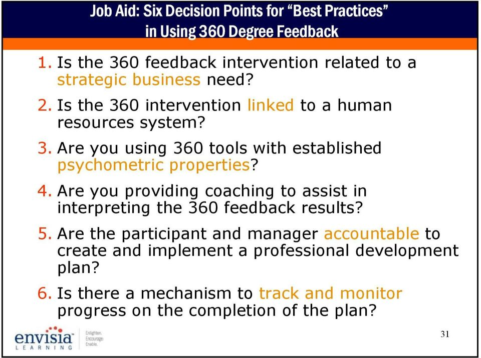 4. Are you providing coaching to assist in interpreting the 360 feedback results? 5.
