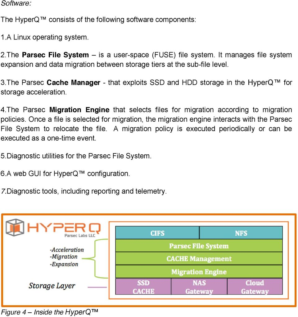 4.The Parsec Migration Engine that selects files for migration according to migration policies.
