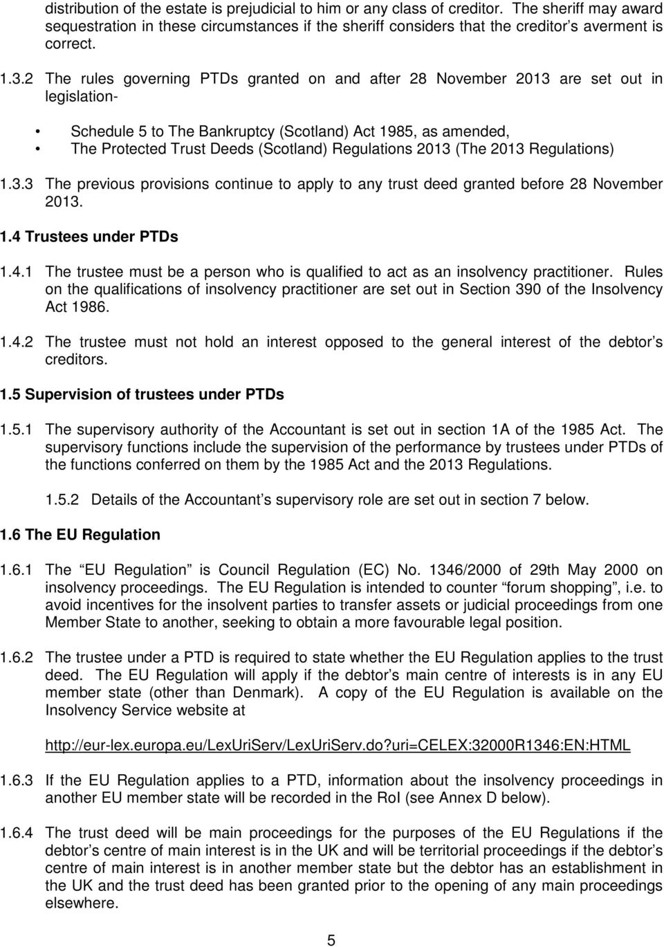 Regulations 2013 (The 2013 Regulations) 1.3.3 The previous provisions continue to apply to any trust deed granted before 28 November 2013. 1.4