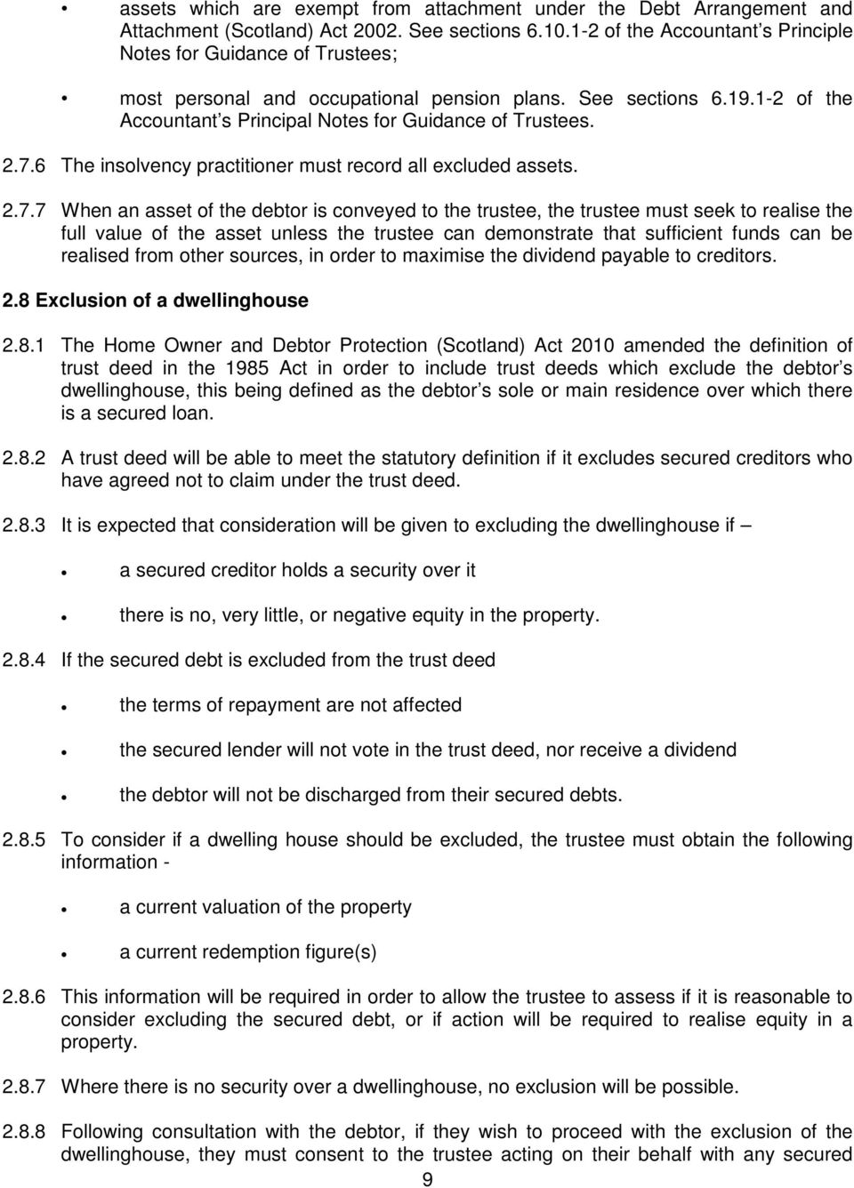 6 The insolvency practitioner must record all excluded assets. 2.7.