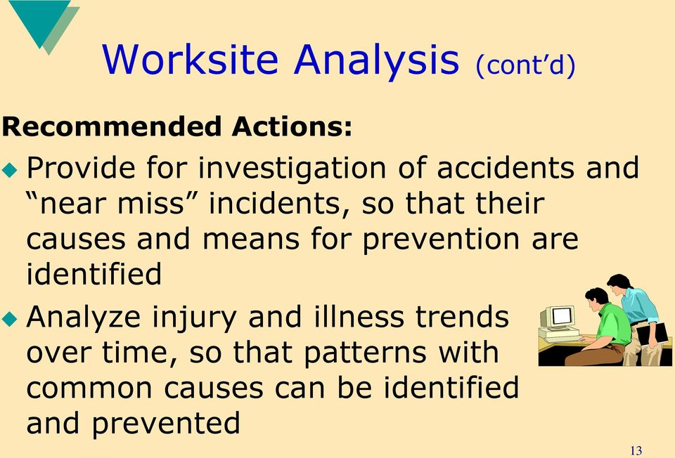 prevention are identified Analyze injury and illness trends over