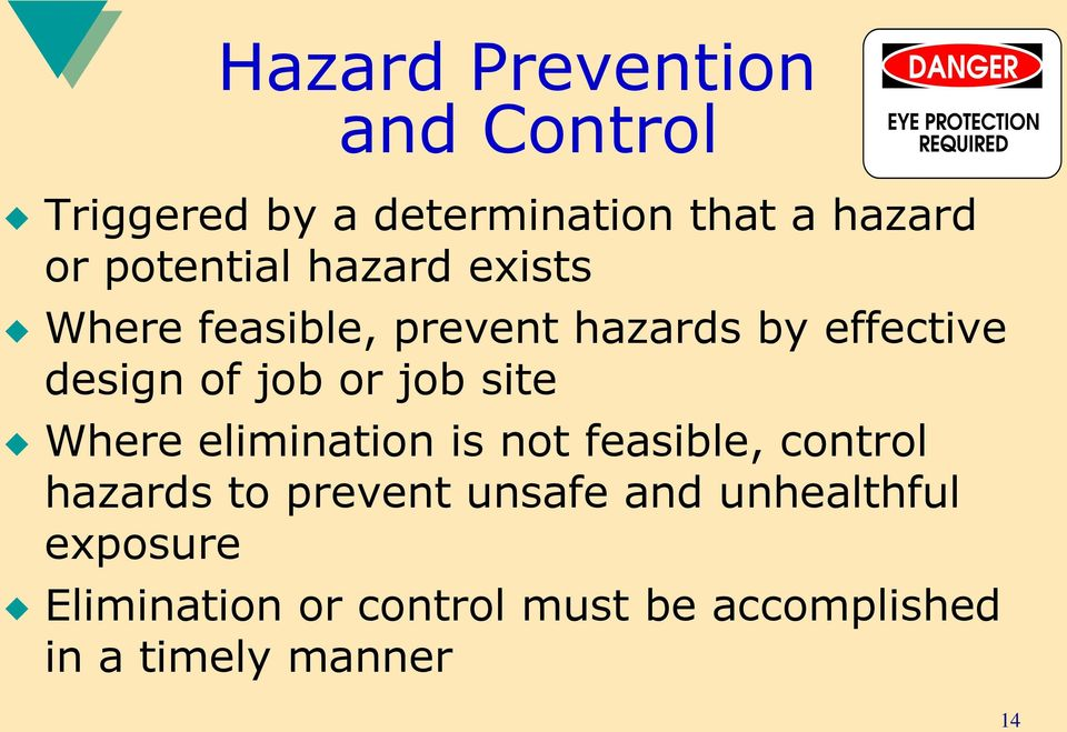 or job site Where elimination is not feasible, control hazards to prevent unsafe