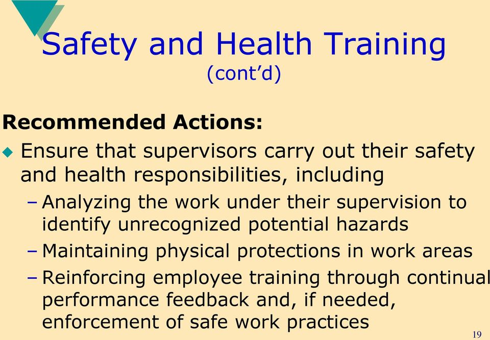 unrecognized potential hazards Maintaining physical protections in work areas Reinforcing
