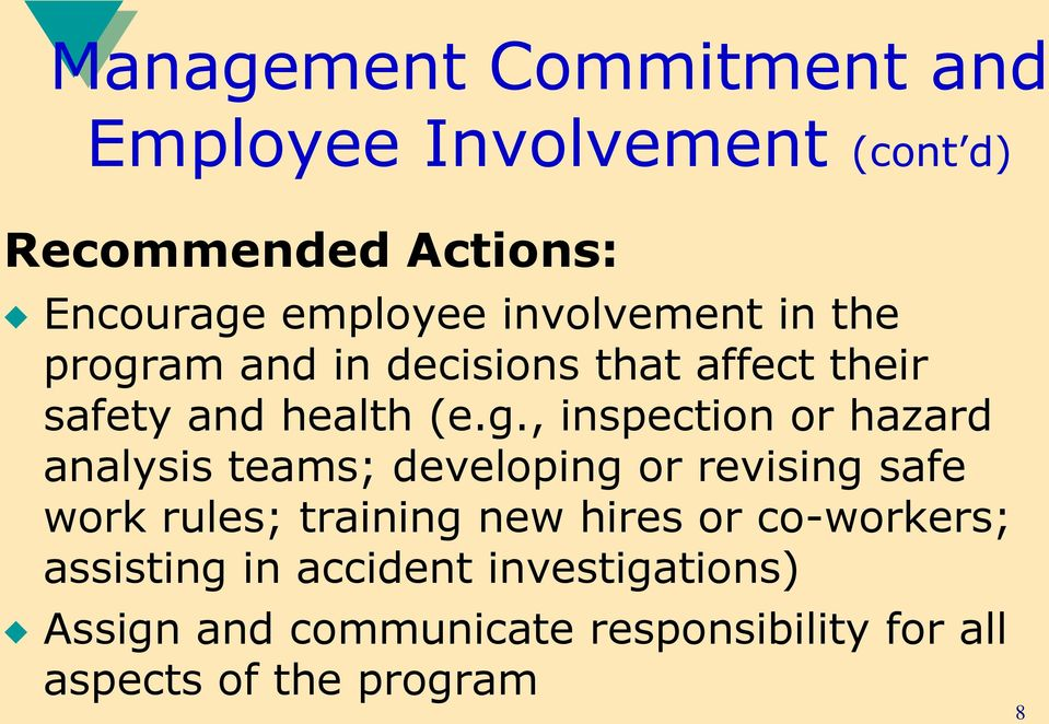 analysis teams; developing or revising safe work rules; training new hires or co-workers;