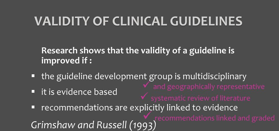 based recommendations are explicitly linked to evidence Grimshaw and Russell (1993)
