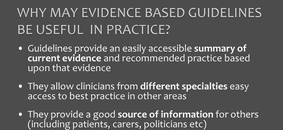 practice based upon that evidence They allow clinicians from different specialties easy