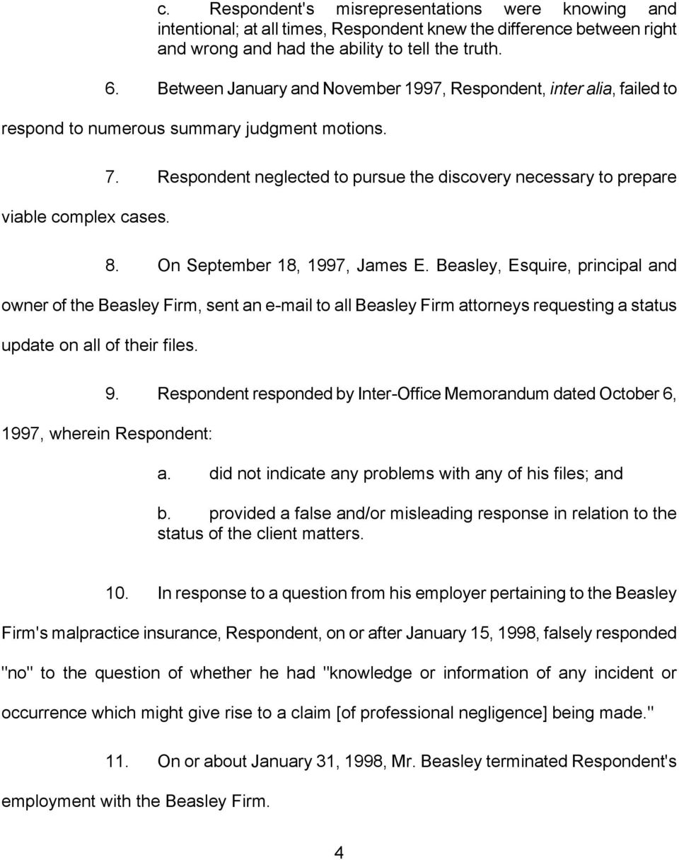 Respondent neglected to pursue the discovery necessary to prepare 8. On September 18, 1997, James E.