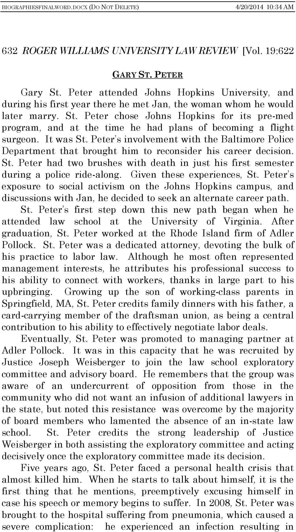 Peter s involvement with the Baltimore Police Department that brought him to reconsider his career decision. St. Peter had two brushes with death in just his first semester during a police ride-along.