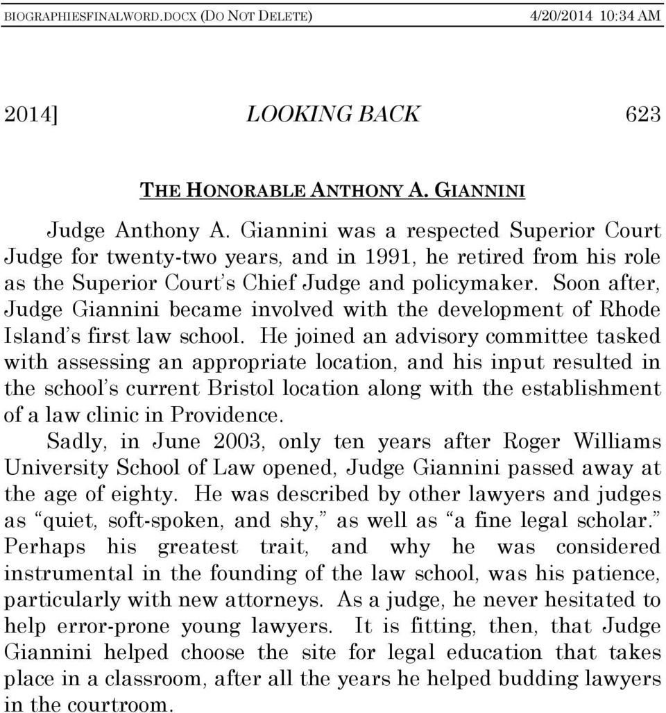 Soon after, Judge Giannini became involved with the development of Rhode Island s first law school.