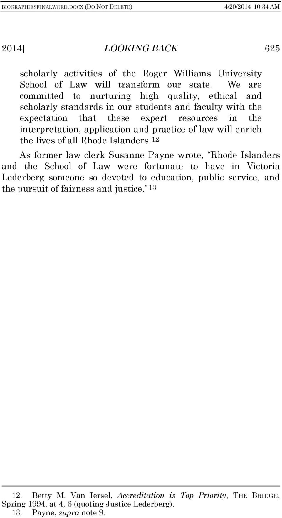 application and practice of law will enrich the lives of all Rhode Islanders.